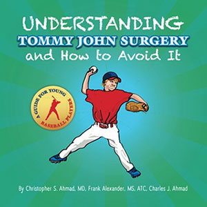 Understanding Tommy John Surgery, a book by Dr. Christopher Ahmad